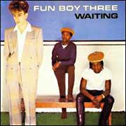 Fun Boy Three - Waiting